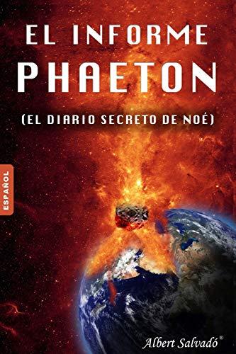 El informe Phaeton: (El diario secreto de Noé) por Albert Salvadó