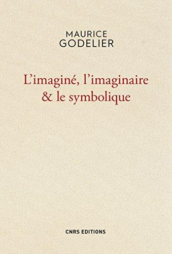 Imaginé , l'imaginaire et le symbolique (Bibliothèque de l'anthropologie