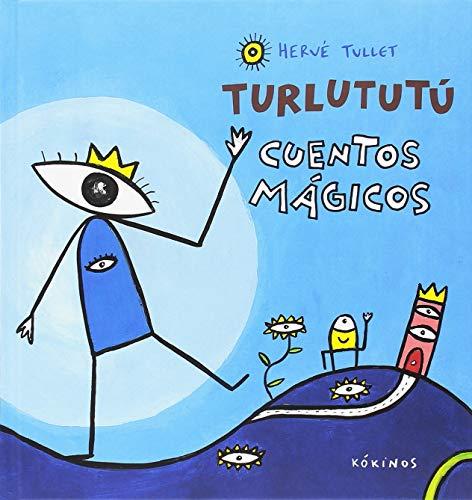 Turlututú. Cuentos mágicos por Hervé Tullet