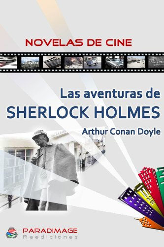 Las Aventuras de Sherlock Holmes (Novelas de Cine) (Spanish Edition)