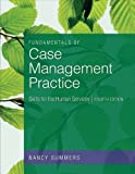 Fundamentals of Case Management Practice: Skills for the Human Services by Summers, Nancy 4th (fourth) Edition [Paperback(2011)]