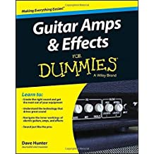 Guitar Amps and Effects For Dummies by Dave Hunter (2014-09-02)