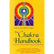 Chakra Handbook: From Basic Understanding to Practical Application