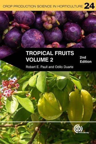 Tropical Fruits (Crop Production Science in Horticulture) 2nd edition by Paull, Robert E., Duarte, Odilio (2012) Paperback
