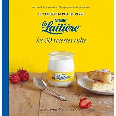 Le yaourt en pot de verre Nestlé la Laitière, les 30 recettes culte