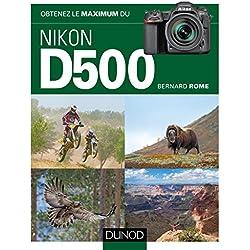 Obtenez le maximum du Nikon D500