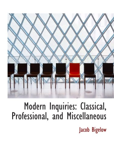 Modern Inquiries: Classical, Professional, and Miscellaneous