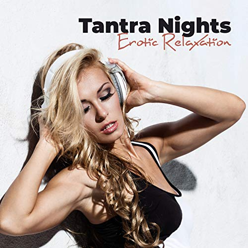 Tantra Nights: Erotic Relaxation, Romantic Valentine's Moments, Massage of Pleasure