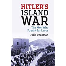 Hitler's Island War: The Men Who Fought for Leros