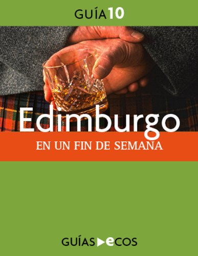 Edimburgo. En un fin de semana por Ecos Travel Books