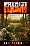 Patriot Dawn: The Resistance Rises