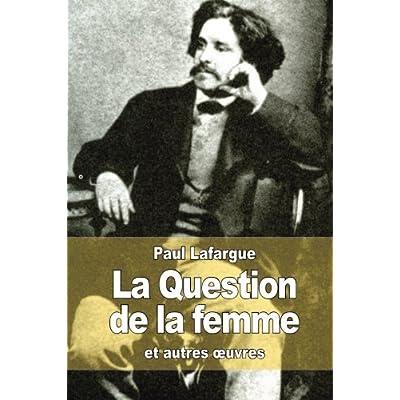 La question de la femme: et autres œuvres