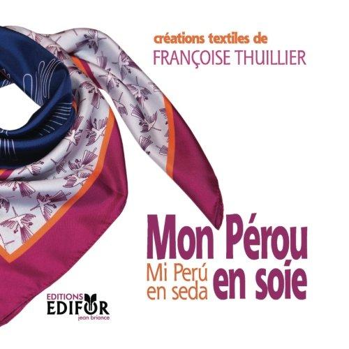 Mon Perou en soie / Mi Peru en seda: creations textiles