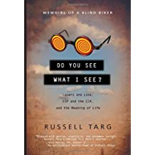 Do You See What I See?: Memoirs of a Blind Biker by Russell Targ (2008-05-23)