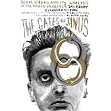 Gates of Janus, The : An Analysis of Serial Murder by England's Most Hated Criminal