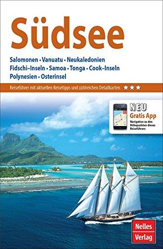 Nelles Guide Reiseführer Südsee: Salomonen, Vanuatu, Neukaledonien, Fidschi-Inseln, Samoa, Tonga, Cook-Inseln, Polynesien, Osterinsel (Nelles Guide / Deutsche Ausgabe)