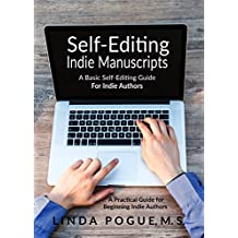 Self-Editing Indie Manuscripts: A Basic Self-Editing Guide for Indie Authors (English Edition)
