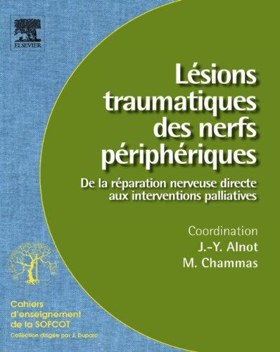 Lésions traumatiques des nerfs périphériques (n° 95): De la réparation nerveuse directe aux interventions palliatives