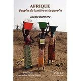 Afrique: Peuples de Lumi Re Et de Paroles