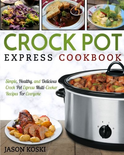 Crock Pot Express Cookbook: Simple