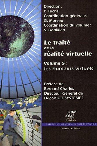 Le traité de la réalité virtuelle - Volume 5: Les humains virtuels