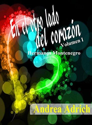 En el otro lado del corazón.: Volumen 1 ((Hermanos Montenegro) )