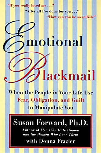 Emotional Blackmail por Susan Forward