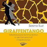 Giraffentango: Selbstbewusste Kommunikation in der Partnerschaft - 4 Meditationen
