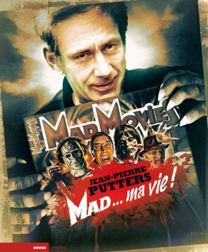 Mad Movies, Mad... ma vie !