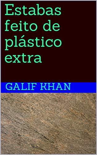 Estabas feito de plástico extra (Galician Edition) por Galif Khan