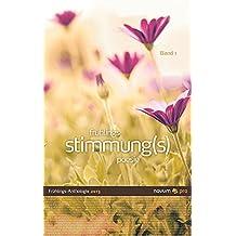 Fruhlings Stimmung(s) Poesie: Querschnitte Frühjahr 2013, Band 1