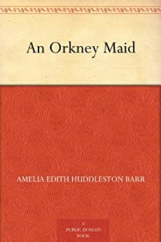 An Orkney Maid by [Barr, Amelia Edith Huddleston]