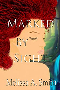 Marked By Sight by [Smith, Melissa A.]