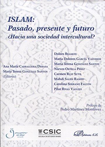 Islam. Pasado, presente y futuro. ¿Hacia una sociedad intercultural? por María Teresa González Santos