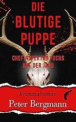 Die blutige Puppe: Chefinspektor Fuchs auf der Jagd (Kärntner Mordsbullen 5)