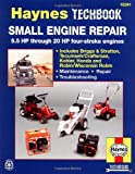 Small Engine Repair: 5.5 HP Thru 20 HP Four Stroke Engines (Haynes Techbook)