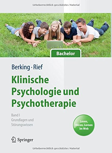 e und Psychotherapie für Bachelor: Band I: Grundlagen und Störungswissen. Lesen, Hören, Lernen im Web (Springer-Lehrbuch) ()