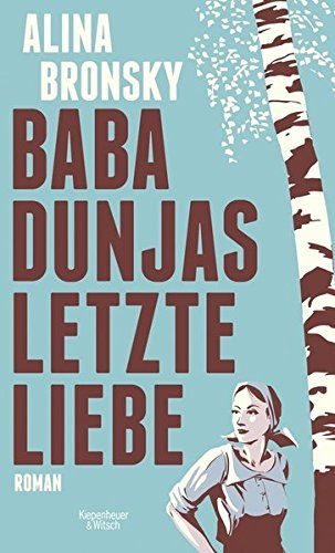 Baba Dunjas letzte Liebe by Alina Bronsky (2015-08-17)