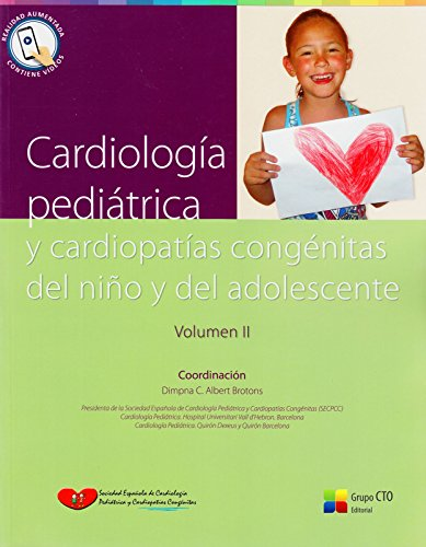 Cardiologia Pediatrica Y Cardiopatias Congenitas Del Nino Y Del Adolescente/ Pediatric Cardiology and Congenital Heart Disease Child and Adolescent