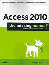 [(Access 2010: The Missing Manual)] [By (author) Matthew MacDonald] published on (July, 2010)