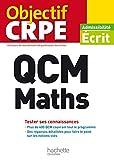 QCM CRPE : Maths (Objectif CRPE) (French Edition)