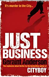 Just Business by Geraint Anderson (2011-06-09)