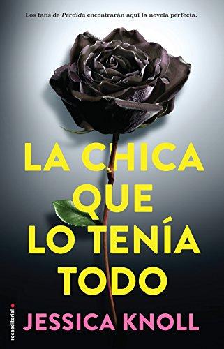 La chica que lo tenía todo (Best seller / Thriller) por Jessica Knoll