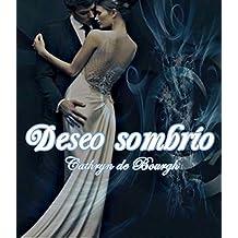 Deseo sombrío (Spanish Edition)