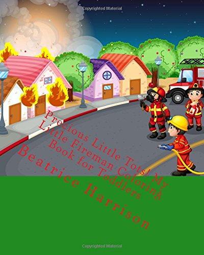 ! My Little Fireman Coloring Book for Toddlers (Fireman Coloring Book)
