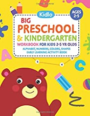 Big Preschool & Kindergarten Workbook for Kids 2 to 5 year olds - Alphabet, Numbers, Colors, Shapes | Early Learning Activit