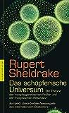 Das schöpferische Universum: Die Theorie der morphogenetischen Felder und der morphischen Resonanz - Rupert Sheldrake