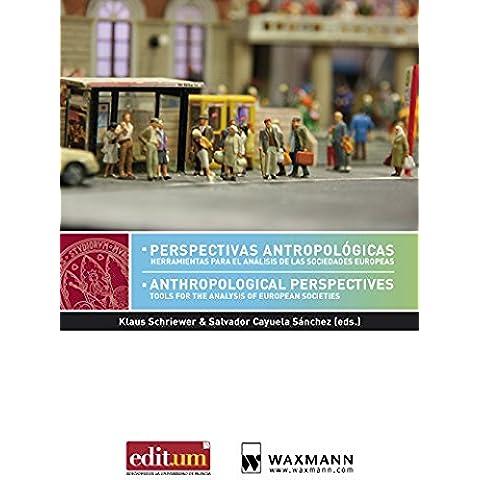 Anthropological Perspectives  Perspectivas antropologicas: Tools for the Analysis of European Societies  Herramientas para el analisis de las sociedades europeas