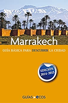 Marrakech: Edición 2014-2015 de [Ecos Travel Books]