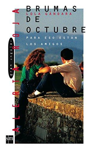 Brumas de octubre: Para eso están los amigos (Alerta roja) por Lola Gándara